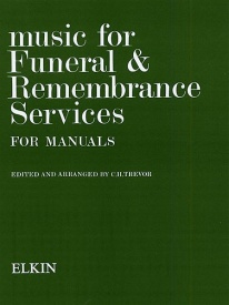 Music For Funeral And Remembrance for Manuals published by Novello