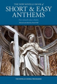 The New Novello Book Of Short & Easy Anthems For Mixed-Voice Choirs published by Novello
