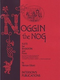 Noggin the Nog by Elliott for Bassoon published by Paterson