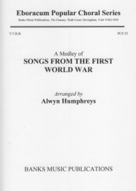 Songs from the First World War (A Medley) TTBB published by Banks