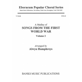 Songs from the First World War Volume 2 (A Medley) TTBB published by Banks