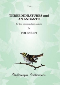 Knight: Three Miniatures & an Andante for  2 Oboes & Cor Anglais published by Phylloscopus