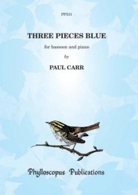 Carr: Three Pieces Blue for Bassoon published by Phylloscopus