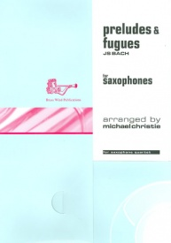 Bach: Preludes and Fugues for Saxophone Quartet published by Brasswind