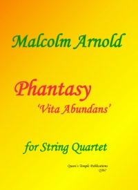 Arnold: Phantasy 'Vita Abundans' for String Quartet published by Queen's Temple