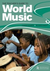The Teacher's Guide To World Music published by Rhinegold