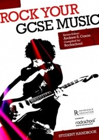 Rock your GCSE Music: Student Handbook published by Rhinegold