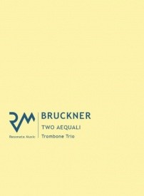 Bruckner: Two Aequali for Trombone Trio published by Resonata