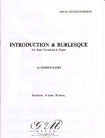 Eaves: Introduction and Burlesque for Bass Trombone published by G & M Brand