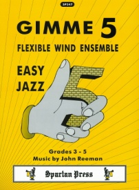 Reeman: Gimme 5 - Flexible Wind Ensemble Easy Jazz published by Spartan Press