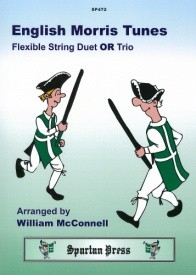 English Morris Tunes for Flexible String Duet or Trio published by Spartan