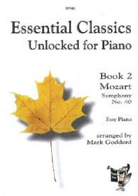 Essential Classics Unlocked for Piano - Book 2: Mozart published by Spartan