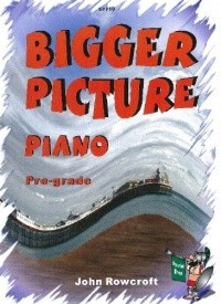Bigger Picture Piano Pre-grade by Rowcroft published by Spartan