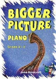 Bigger Picture Piano Grade 2-3 by Rowcroft published by Spartan