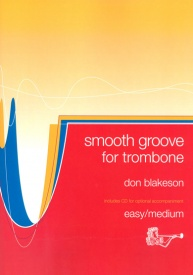 Blakeson: Smooth Groove for Trombone (Bass Clef) Book & CD published by Brasswind