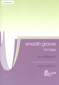 Blakeson: Smooth Groove Book & CD for Tuba (Bass Clef) published by Brasswind