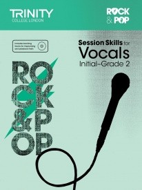 Rock & Pop Session Skills for Vocals Initial - Grade 2 published by Trinity College London