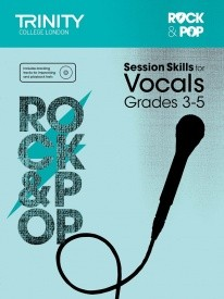 Rock & Pop Session Skills for Vocals Grades 3 - 5 published by Trinity College London