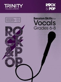 Rock & Pop Session Skills for Vocals Grades 6 - 8 published by Trinity College London