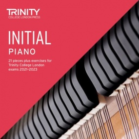 Trinity College London: Piano Exam Pieces & Exercises 2021-2023 - Initial (CD Only)