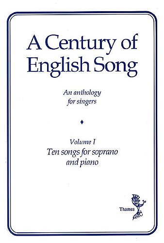 A Century Of English Song - Volume I - Soprano published by Thames