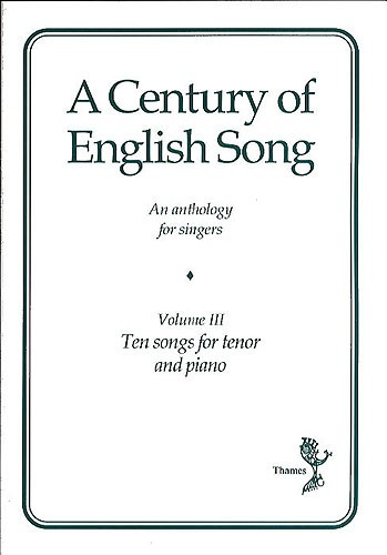 A Century Of English Song - Volume 3 - Tenor published by Thames