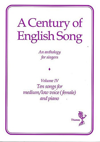 A Century Of English Song - Volume 4 - Medium/Low Female published by Thames