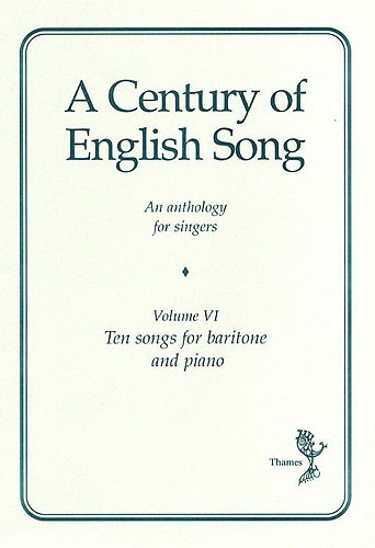A Century Of English Song - Volume 6 - Baritone published by Thames