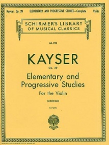 Kayser: 36 Elementary and Progressive Studies Opus 20 for Violin published by Schirmer