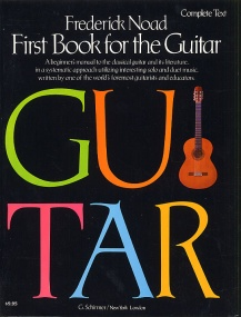 Noad: First Book for the Guitar - Complete published by Schirmer