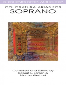 G. Schirmer Opera Anthology - Coloratura Arias For Soprano