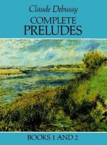 Debussy: Complete Preludes Books 1 and 2 published by Dover