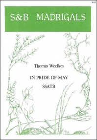 Weelkes: In pride of May SSATB published by Stainer & Bell