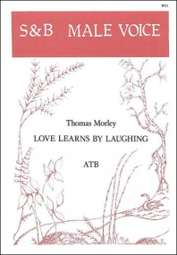 Morley: Love learns by laughing ATB published by Stainer & Bell