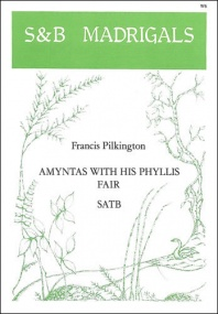 Pilkington: Amyntas with his Phyllis fair SATB published by Stainer and Bell