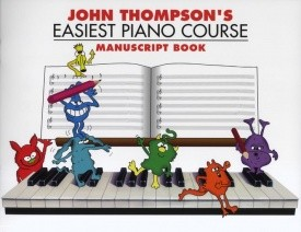 John Thompson's Easiest Piano Course : Manuscript Book