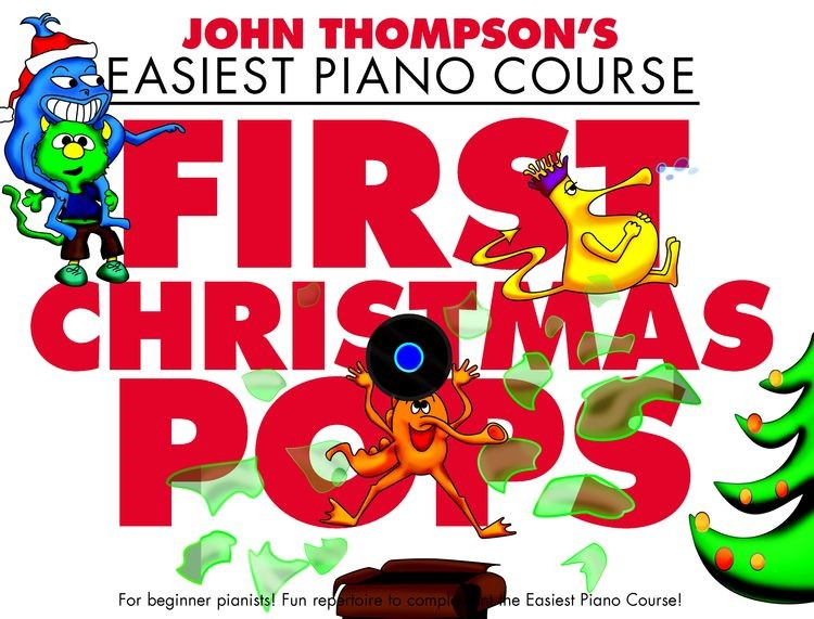 John Thompson's Easiest Piano Course: First Christmas Pops