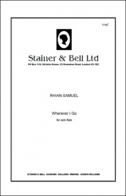 Samuel: Wherever I Go for Solo Flute published by Stainer & Bell