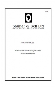 Samuel: Trois Chansons de François Villon for Voice and Flute or Piccolo published by Stainer & Bell