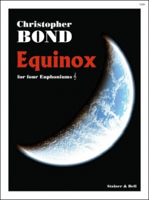 Bond: Equinox for Four Euphoniums published by Stainer and Bell