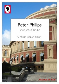 Philips: Ave Jesu Christe in G minor (orig. A minor) published by Stainer and Bell