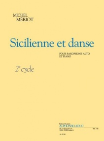 Mériot: Sicilienne et Danse for Alto Saxophopne published by Leduc