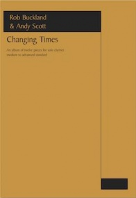 Buckland: Changing Times for Solo Clarinet published by Astute