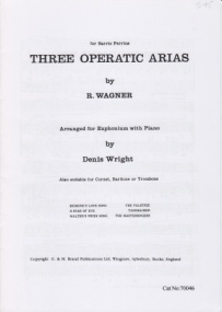 Wagner: 3 Operatic Arias for Euphonium published by R Smith