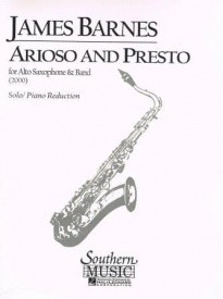 Barnes: Arioso and Presto Opus 108 for Alto Saxophone published by Southern