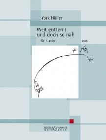 Hoeller: Weit entfernt und doch so nah for Piano published by Bote & Bock