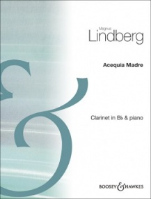 Lindberg: Acequia Madre for Clarinet published by Boosey & Hawkes