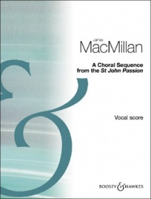 MacMillan: A Choral Sequence from the St John Passion published by Boosey & Hawkes - Vocal Score