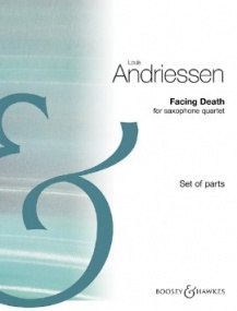 Andriessen: Facing Death for Saxophone Quartet published by Boosey & Hawkes