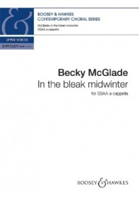 McGlade: In the bleak midwinter SSAA published by Boosey & Hawkes
